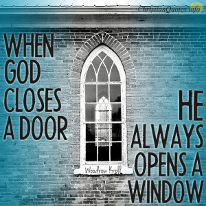 Woodrow Kroll Quote – If God Closes a Door, He will Open a Window