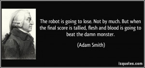 The robot is going to lose. Not by much. But when the final score is ...