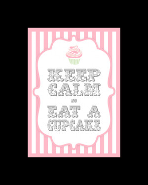 Keep Calm Eat a Cupcake…A Sweet Treat for You