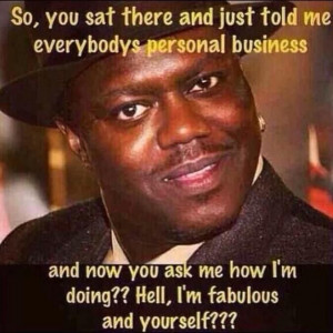 Bernie Mac words of wisdom.