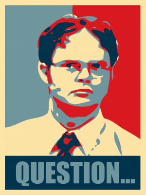 Dwight Schrute: Question... by MrAngryDog