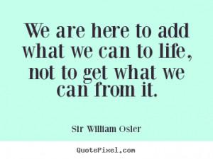 ... sir william osler more life quotes motivational quotes success quotes