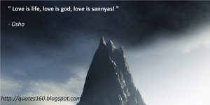 Love is life, love is god, love is sannyas!