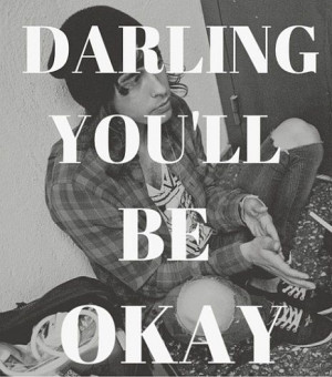 Darling You Will Be OK | Pictures Quotes