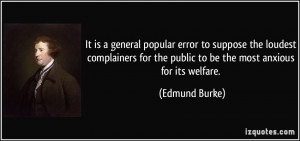 ... for the public to be the most anxious for its welfare. - Edmund Burke
