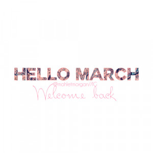 Welcome March Quotes