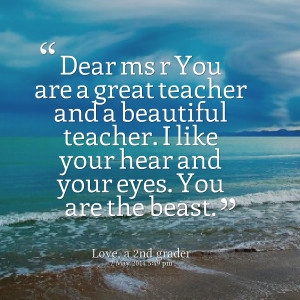 29520-dear-ms-r-you-are-a-great-teacher-and-a-beautiful-teacher-i.png