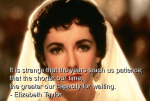 Elizabeth taylor, quotes, sayings, famous, meaningful, wise, deep