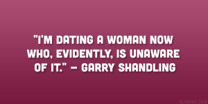 dating a woman now who, evidently, is unaware of it ...