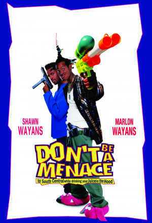 Dont-Be-a-Menace-to-South-Central-While-Drinking-Your-Juice-in-the ...