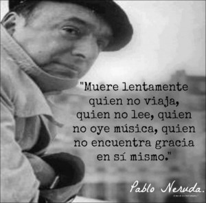 Spanish quotes sayings wisdom pablo neruda