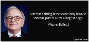 quote-someone-s-sitting-in-the-shade-today-because-someone-planted-a ...