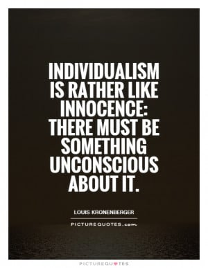 Innocence Quotes Individualism Quotes Louis Kronenberger Quotes