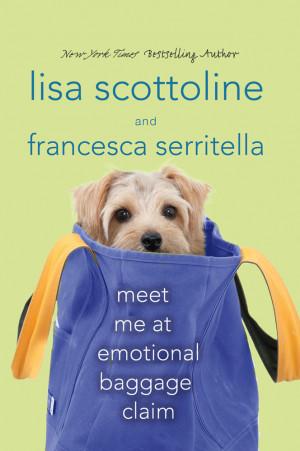 Lisa Scottoline and Francesca Serritella Meet Me at Emotional Baggage ...