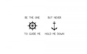 quote anchor guide me dont hold me down