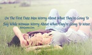 Love Quotes | First Date Men Worry ~ Rick Quotes