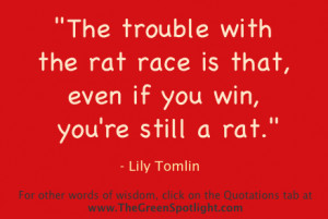 Toxic People Quotes Maya Angelou the trouble with the rat race