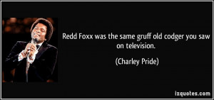 Redd Foxx was the same gruff old codger you saw on television ...