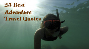 25 Best Adventure Quotes