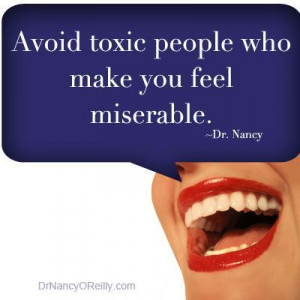 Quotes for Women | Dr. Nancy O'Reilly - Avoid toxic people ...