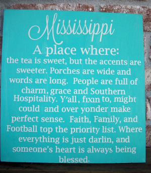 Mississippi Sign - Quotes,Best things about Mississippi