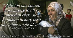 "... history than any other single idea."" – Madalyn Murray O'Hair"