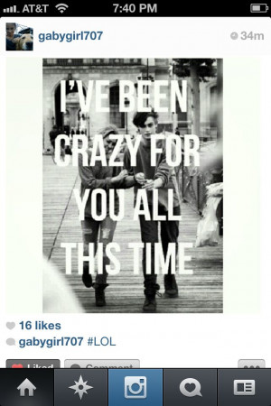 ve been crazy for you all this time