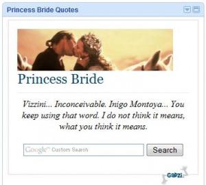 Princess Bride Quotes ( www.gadzi.com/quotes/quotes.html )