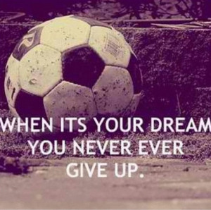 Never, ever give up