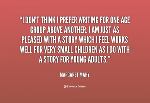 quote Margaret Mahy i dont think i prefer writing for 25127 png