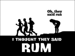 Oh, they said runI thought they said rum Funny Quote