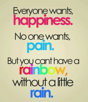 Happiness,Pain,Rainbow,Rain,Quotes,Inspirational,Motivational,Pictures ...