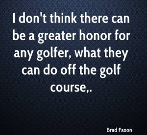 Don't Think There Can Be A Greater Honor For Any Golfer, What They ...