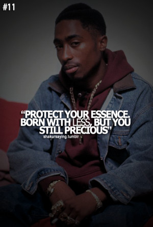 ... essence 2pac shakur shakursaying 11 you still precious amaru shakur