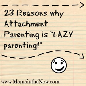 """23 Reasons why Attachment Parenting is """"Lazy Parenting""""!"""