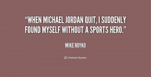 When Michael Jordan quit, I suddenly found myself without a sports ...