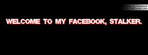 welcome to my facebook , Pictures , stalker. =] , Pictures