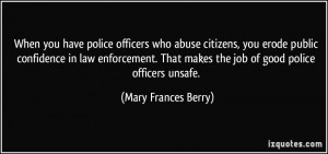 When police who abuse citizens, you erode public confidence in law ...