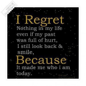 regret nothing in my life quote
