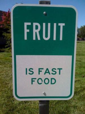 fruit is fast food
