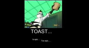 Invader Zim Toast Motivational by gresh8980
