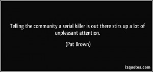 More Pat Brown Quotes