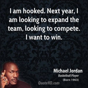 ... am looking to expand the team, looking to compete. I want to win
