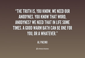 quote-Al-Pacino-the-truth-is-you-know-we-need-136437_2.png