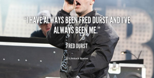 quote-Fred-Durst-i-have-always-been-fred-durst-and-3597.png