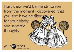 Just Knew We'd Be Best Friends Forever! – Funny Friends Quotes 3