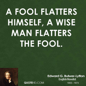 edward-g-bulwer-lytton-edward-g-bulwer-lytton-a-fool-flatters-himself ...