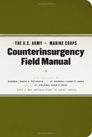 The U.S. Army/Marine Corps Counterinsurgency Field Manual
