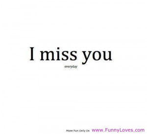 Miss You Funny Quotes I miss you - missing you