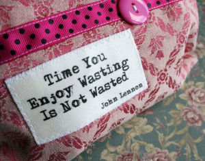 Quirky Quote Purse Time You Enjoy Wasting by TouchyFeelyTextiles, £12 ...